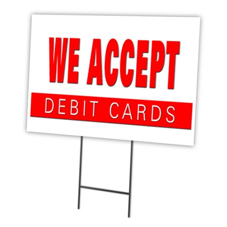 We Accept Debit Cards 12  X16   Yard Sign   Stake Outdoor Plastic Window