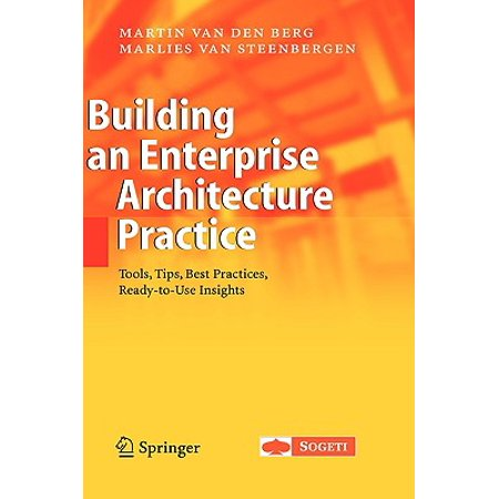 Building an Enterprise Architecture Practice : Tools, Tips, Best Practices, Ready-To-Use