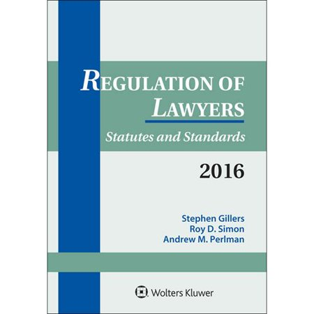 Regulation of Lawyers 2016: Statutes and Standards