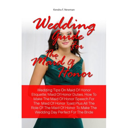 Wedding Guide For The Maid Of Honor - eBook