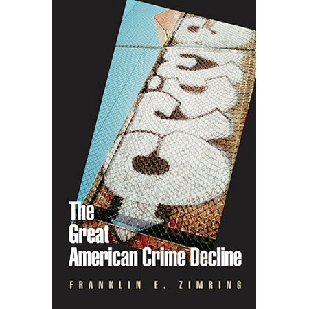 The Great American Crime Decline (Great American Crime Decline)