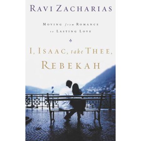 I, Isaac, Take Thee, Rebekah : Moving from Romance to Lasting Love - Love Boat Isaac