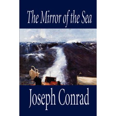 The Mirror of the Sea by Joseph Conrad, Fiction (Star Of The Sea By Joseph O Connor)