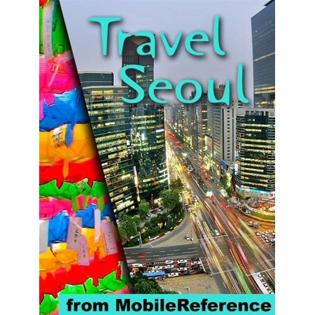 Travel Seoul, South Korea: Illustrated Guide, Korean Phrasebook And Maps (Mobi Travel) - (Best Month To Go To Seoul Korea)