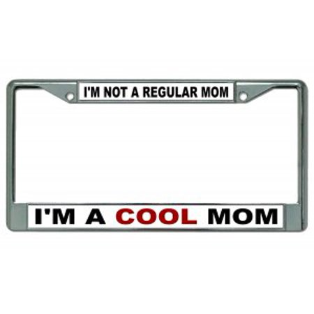 I'm A Cool Mom Chrome License Plate Frame