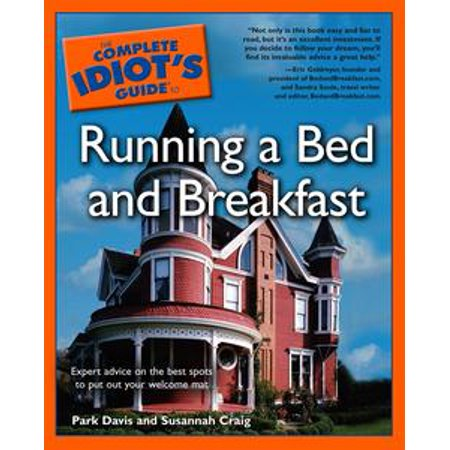 The Complete Idiot's Guide to Running a Bed & Breakfast -
