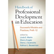 Handbook of Professional Development in Education : Successful Models and Practices, PreK-12