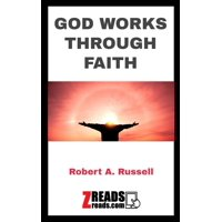 GOD WORKS THROUGH FAITH - eBook