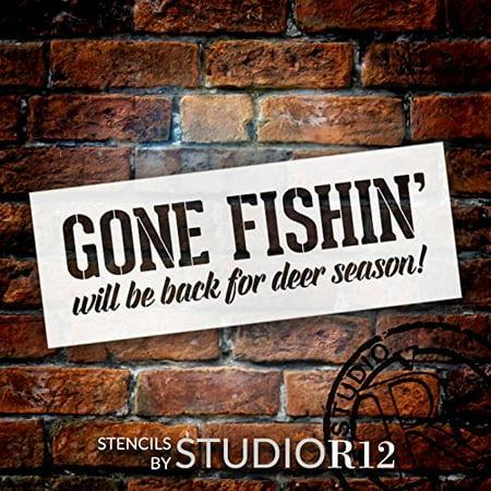 Gone Fishin' Be Back For Deer Season - Word Stencil - 16