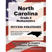 North Carolina Grade 8 Mathematics Success Strategies Study Guide : North Carolina Eog Test Review for the North Carolina End-Of-Grade Tests