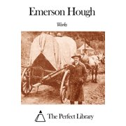 Works of Emerson Hough - eBook