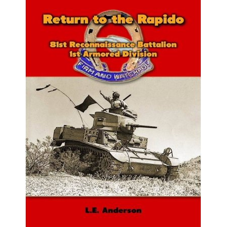 Return to the Rapido: 81st Reconnaissance Battalion, 1st Armored Division - eBook
