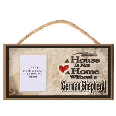 - A House is Not a Home without a German Shepherd Wooden Dog Sign with Clear Photo Pocket for Your Pet Photo