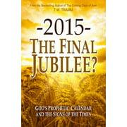 2015- The Final Jubilee? (Paperback)