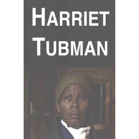 Harriet Tubman  A Biography