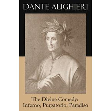 The Divine Comedy: Inferno, Purgatorio, Paradiso (3 Classic Unabridged Translations in one eBook: Cary's + Longfellow's + Norton's Translation + Original Illustrations by Gustave Doré) -