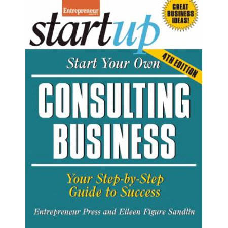Start Your Own Consulting Business  Your Step By Step Guide To Success