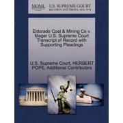 Eldorado Coal & Mining Co V. Mager U.S. Supreme Court Transcript of Record with Supporting Pleadings