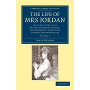 Cambridge Library Collection - British and Irish History, 19: The Life of Mrs Jordan (Paperback)