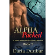 Alpha Packed Bbw Paranormal Shifter Romance Se: Alpha Packed: A BBW Paranormal Shifter Romance - Book 2 (Paperback)