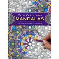 Calm Colouring: Mandalas : 100 Creative Designs to Colour in