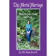 This Mortal Marriage : Poems of Love, Lament and Praise