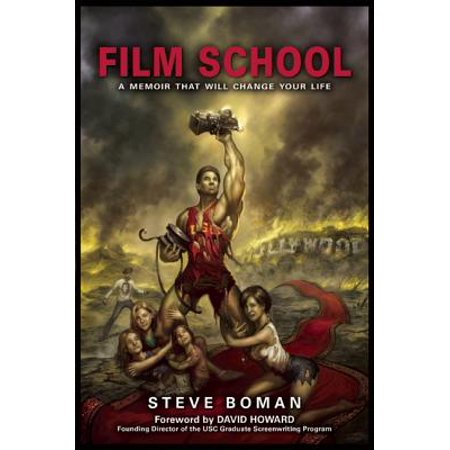Film School : The True Story of a Midwestern Family Man Who Went to the World's Most Famous Film School, Fell Flat on His Face, Had a Stroke, and Sold a Television Series to CBS (Face Cover Film)