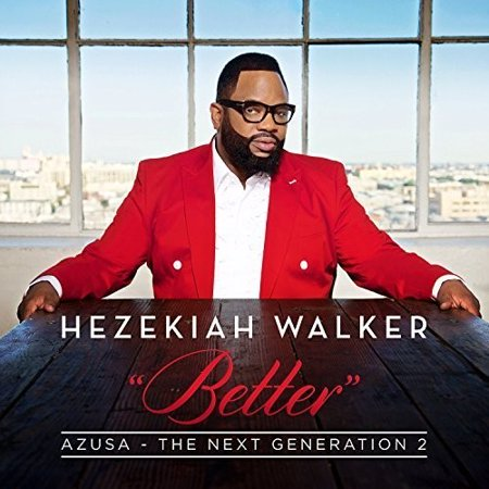 Hezekiah Walker - Azusa The Next Generation 2 - Better (Sheet Music For Grateful By Hezekiah Walker)