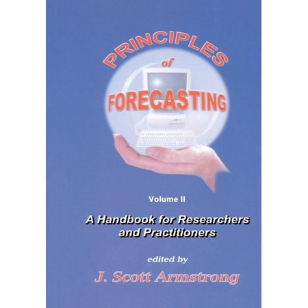 Principles Of Forecasting  A Handbook For Researchers And Practitioners