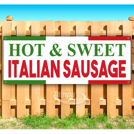 HOT SWEET ITALIAN SAUSAGE 13 oz heavy duty vinyl banner sign with metal grommets, new, store, advertising, flag, (many sizes available) -  Tampa Printing