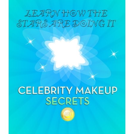 CELEBRITY MAKEUP SECRETS - eBook (Best Celebrity Beauty Secrets)