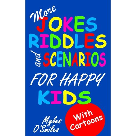 More Jokes, Riddles and Scenarios for Happy Kids : A Children's Activity Book for Kids 8-12 for $<!---->
