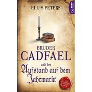Bruder Cadfael und der Aufstand auf dem Jahrmarkt - eBook