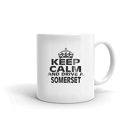 BUICK SOMERSET Keep Calm and Drive Coffee Tea Ceramic Mug Office Work Cup Gift 11 (Somerset Cup)