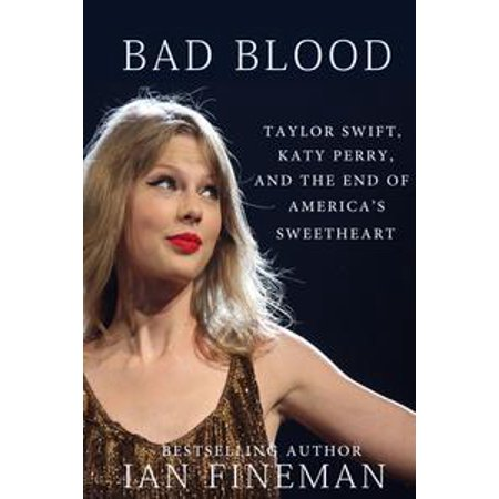 Bad Blood: Taylor Swift, Katy Perry, and the End of America's Sweetheart - eBook (Katy Perry Costume Australia)