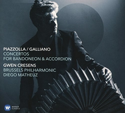 Piazzolla / Galliano: Concertos For Bandoneon & Accordion