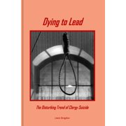 Dying to Lead : The Disturbing Trend of Clergy Suicide