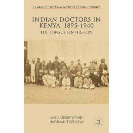 Indian Doctors in Kenya, 1895-1940: The Forgotten History