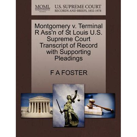 Montgomery V. Terminal R Ass'n of St Louis U.S. Supreme Court Transcript of Record with Supporting Pleadings (Toys R Us Montgomery)