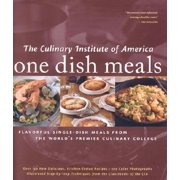 One Dish Meals : Flavorful Single-Dish Meals from the World's Premier Culinary College