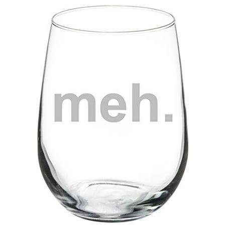 - Wine Glass Goblet Meh Geek Sarcastic Expression (17 oz Stemless)