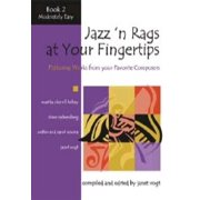 Jazz 'n Rags at Your Fingertips - Book 2, Moderately Easy : Featuring Arrangements from Your Favorite Composers