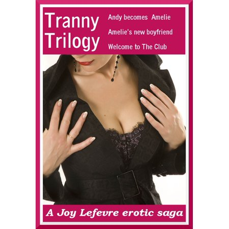 Tranny Trilogy: A 3-part erotic saga - eBook - Granny Tranny
