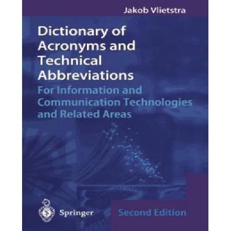Dictionary Of Acronyms And Technical Abbreviations  For Information And Communication Technologies And Related Areas