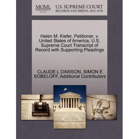 Helen M. Kiefer, Petitioner, V. United States of America. U.S. Supreme Court Transcript of Record with Supporting Pleadings