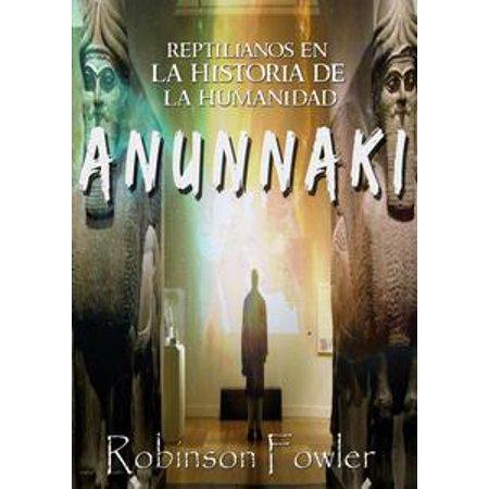 Anunnaki: Reptilianos en la Historia de la Humanidad - (La Historia Oculta De La Humanidad Arqueologia Prohibida)