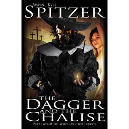 The Dagger and the Chalise (Part Two of the Witch Doctor Trilogy) - eBook