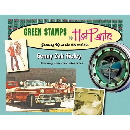 Green Stamps to Hot Pants : Growing Up in the 50s and - Light Up In The Dark
