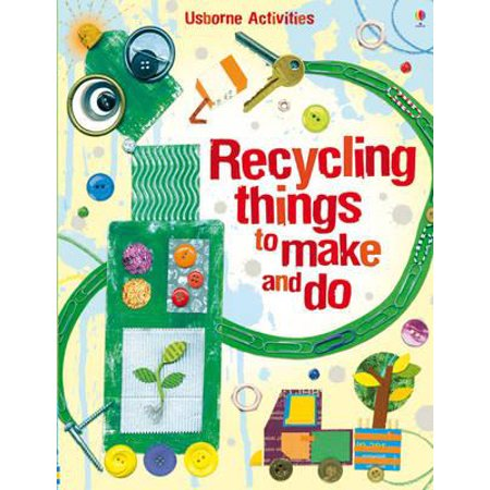 Recycling Things to Make and Do. Emily Bone and Leonie Pratt (Happy Halloween Things To Make And Do)
