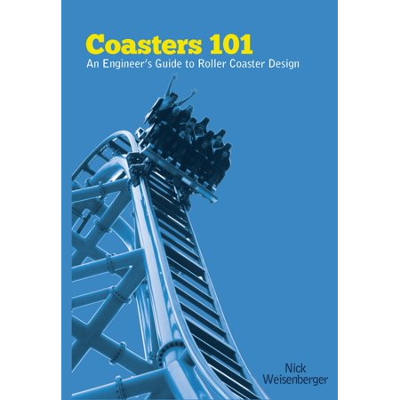 Coasters 101: An Engineer's Guide to Roller Coaster Design -